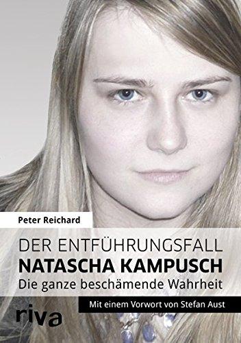 Buchseite und Rezensionen zu 'Der Entführungsfall Natascha Kampusch: Die ganze beschämende Wahrheit' von Peter Reichard