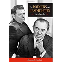 The Rodgers and Hammerstein Encyclopedia by Thomas Hischak (2007-06-30)