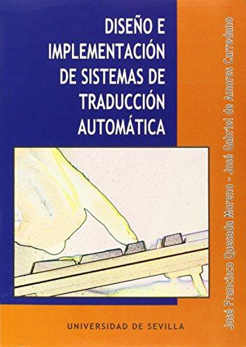 Diseño e implementación de sistemas de traducción automática (Ciencias) por José Gabriel de Amores Carredano