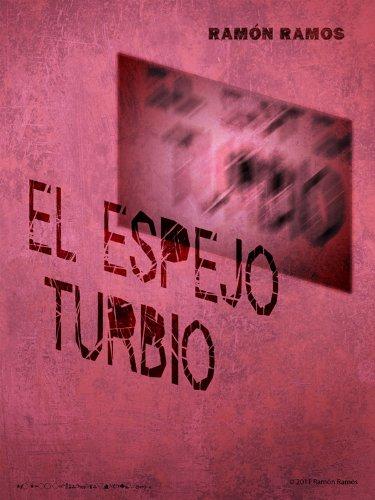 El espejo turbio por Ramón Ramos