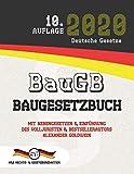 BauGB - Baugesetzbuch: Mit Nebengesetzen & Einführung des Volljuristen und Bestsellerautors Alexander Goldwein (Aktuelle Gesetze 2020) - Deutsche Gesetze, Alexander Goldwein
