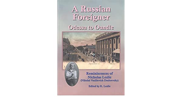 A Russian Foreigner - Odessa to Oundle: Amazon co uk