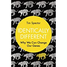 Identically Different: Why We Can Change Our Genes by Tim Spector (2013-08-01)