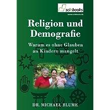 Religion und Demografie: Warum es ohne Glauben an Kindern mangelt