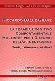 Scarica Libro La terapia cognitivo comportamentale multistep per i disturbi dell alimentazione Teoria trattamento e casi clinici (PDF,EPUB,MOBI) Online Italiano Gratis