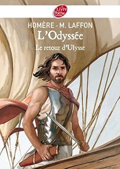 L'Odyssée - Le Retour d'Ulysse - Texte intégral (Classique t. 1007) par [Homère, Laffon, Martine]