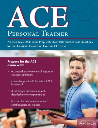 ace-personal-trainer-practice-tests-ace-exam-prep-with-over-400-practice-test-questions-for-the-amer