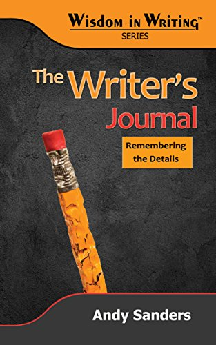 The Writer's Journal: Remembering the Details (Wisdom in Writing Series) (English Edition)