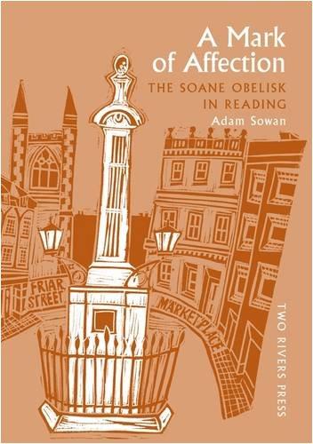 A Mark of Affection: The Soane Obelisk in Reading