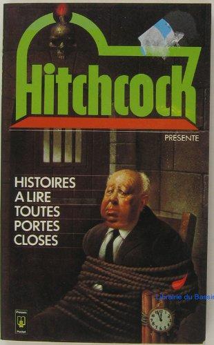Histoires à lire toutes portes closes par Alfred Hitchcock