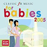 Classic FM: Music for Babies 2005