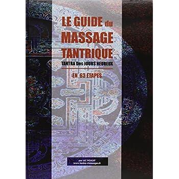 Le guide du massage tantrique : Tantra des jours heureux en 63 étapes
