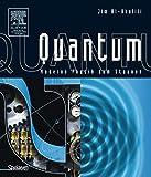 Quantum: Moderne Physik zum Staunen - Jim Al-Khalili