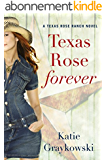 Texas Rose Forever (A Texas Rose Ranch Novel Book 1) (English Edition)