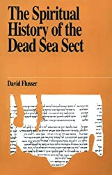 The Spiritual History of the Dead Sea Sect (Jewish Thought) by David Flusser (1989-01-02)