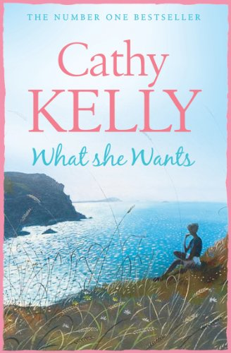 What She Wants by Cathy Kelly