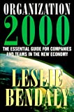 Organization 2000: The Essential Guide for Companies and Teams in the New Economy