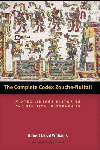 The Complete Codex Zouche-Nuttall: Mixtec Lineage Histories and Political Biographies (The Linda Schele Series in Maya and Pre-Columbian Studies) by Williams, Robert Lloyd (2013) Hardcover