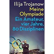 Meine Olympiade: Ein Amateur, vier Jahre, 80 Disziplinen
