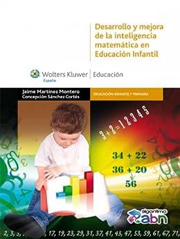 Desarrollo y mejora de la inteligencia matemática en Educación Infantil (Educación infantil y primaria) de [Montero, Jaime Martínez, Concepción Sánchez Cortés]