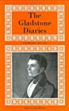 The Gladstone Diaries: Volumes 1 & 2: 1825-1839: With Cabinet Minutes and Prime-ministerial Correspondence: 1833-1839 v. 2