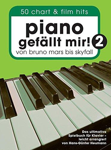 piano-gefallt-mir-2-50-chart-film-hits-von-bruno-mars-bis-skyfall-das-ultimative-spielbuch-fur-klavi