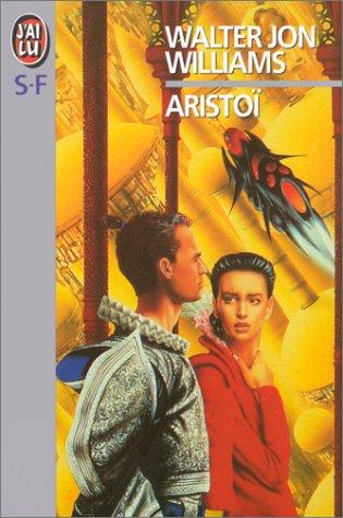 Aristoï par Walter-Jon Williams