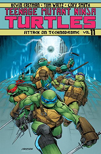 Teenage Mutant Ninja Turtles Volume 11: Attack On Technodrome