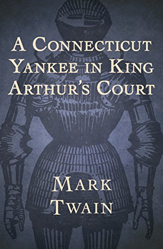 A Connecticut Yankee in King Arthur's Court (English Edition) -