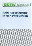 REFA Methodenlehre der Betriebsorganisation, Arbeitsgestaltung in der Produktion