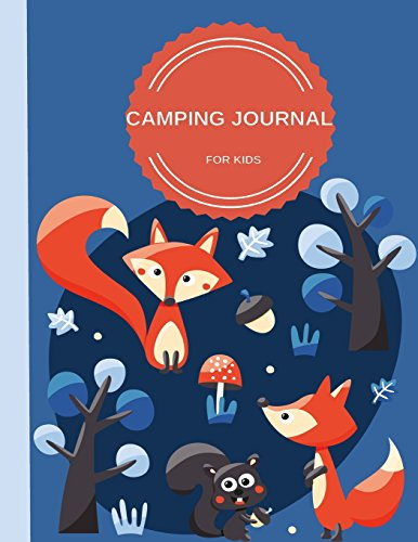 Camping Journal For Kids: Perfect Camping Diary of Notebook for Kids: Over 125 Pages with Prompts: Volume 7 (Camping Life Journals) por Spark Journals