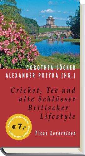 Cricket, Tee und alte Schlösser: Britischer Lifestyle