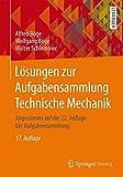 Lösungen zur Aufgabensammlung Technische Mechanik: Abgestimmt auf die 22. Auflage der Aufgabensammlung