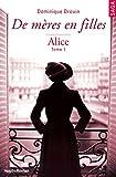 De mères en filles - tome 1 Alice: 01 (French Edition)