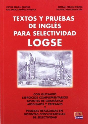 Textos Y Pruebas De Inglés Para Selectividad LOGSE (Español Lengua Extranjera) por Víctor Bellon Alonso