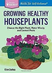 Growing Healthy Houseplants (Storey Basics)