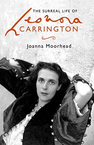 The Surreal Life of Leonora Carrington: A Surreal Life (English Edition)