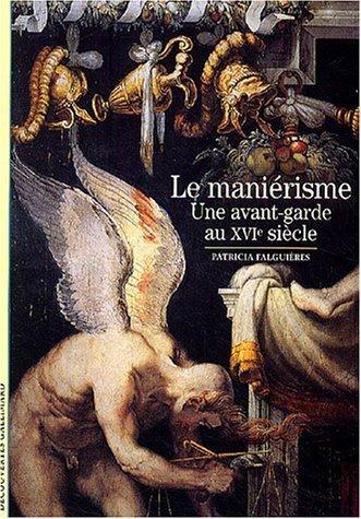 Le Maniérisme: Une avant-garde au XVIe ...