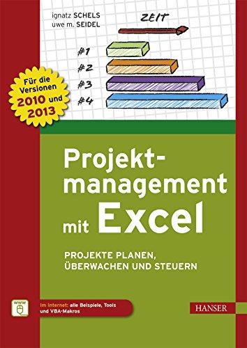 Projektmanagement mit Excel: Projekte planen, überwachen und steuern