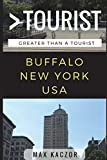 Great Than a Tourist - Buffalo, New York: 50 Travel Tips from a Local (Greater Than a Tourist, Band 4)