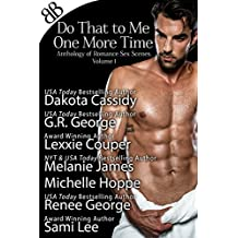 Do That to Me One More Time: Anthology of Romance Sex Scenes, Volume 1