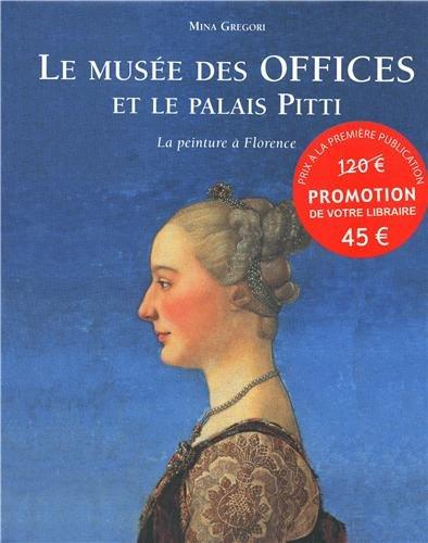 LE MUSEE DES OFFICES ET LE PALAIS PITTI