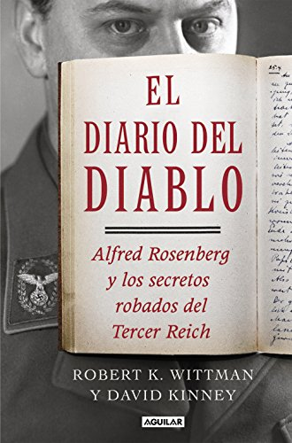 El diario del diablo: Alfred Rosenberg y los secretos robados del Tercer Reich