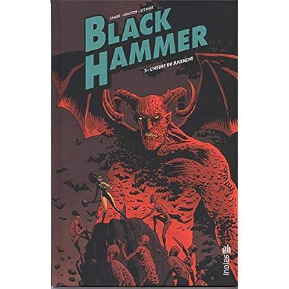 Black Hammer, Tome 3 : L'heure du jugement