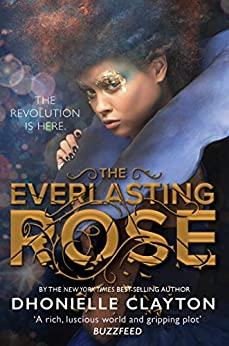 The Everlasting Rose by [Clayton, Dhonielle]