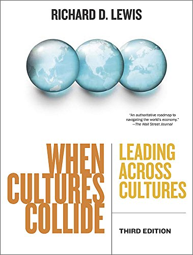 Lewis, R: When Cultures Collide: Leading, Teamworking and Managing Across the Globe