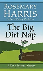 The Big Dirt Nap (Dirty Business Mysteries) by Rosemary Harris (2009-06-01)