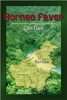 Borneo Fever (English Edition) di [Dee, Lon]