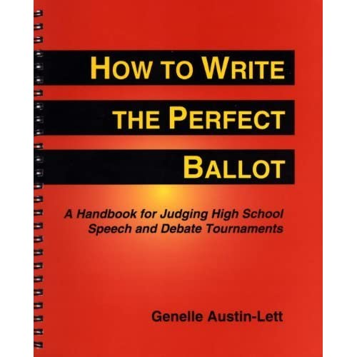 How to Write the Perfect Ballot: A Handbook for Judging High School Speech and Debate Tournaments