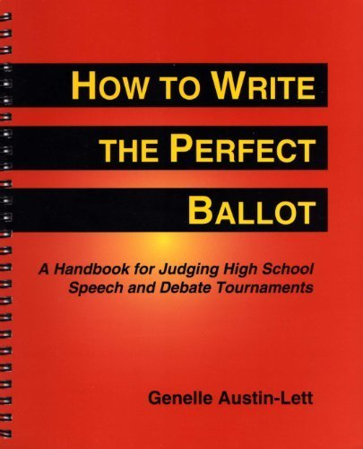 How to Write the Perfect Ballot: A Handbook for Judging High School Speech and Debate Tournaments par Genelle Austin-Lett
